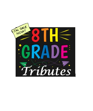 8th Grade Tributes are ON SALE NOW!